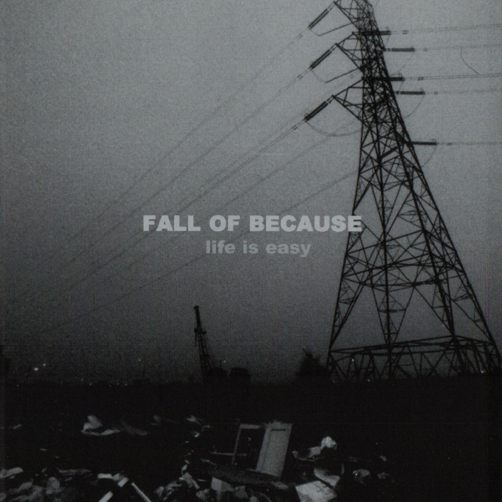 Fall of Because - Life Is Easy (1999) Cover