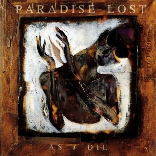 Paradise Lost - As I Die 1992