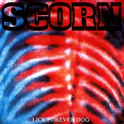 Scorn - Lick Forever Dog 1992