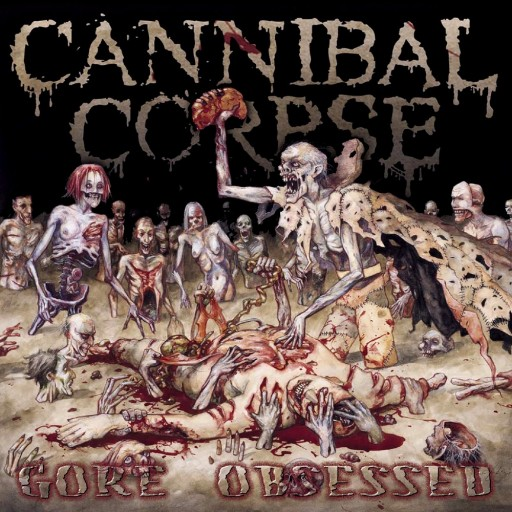 Cannibal Corpse - Gore Obsessed 2002