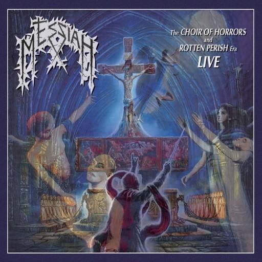 Messiah - The Choir of Horrors and Rotten Perish Era Live 2018