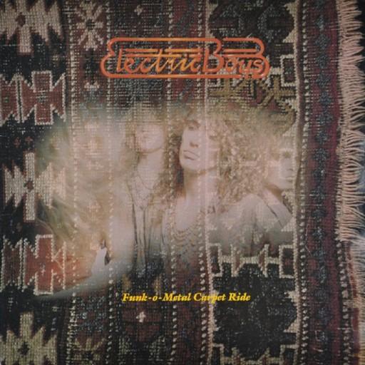 Electric Boys - Funk-o-Metal Carpet Ride 1989