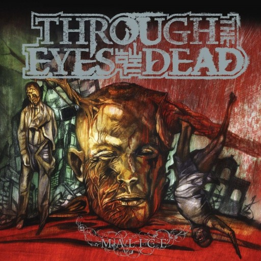 Through the Eyes of the Dead - Malice 2007