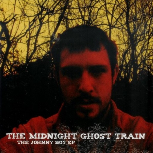 Midnight Ghost Train, The - The Johnny Boy EP 2008