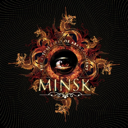 Minsk - The Ritual Fires of Abandonment 2007