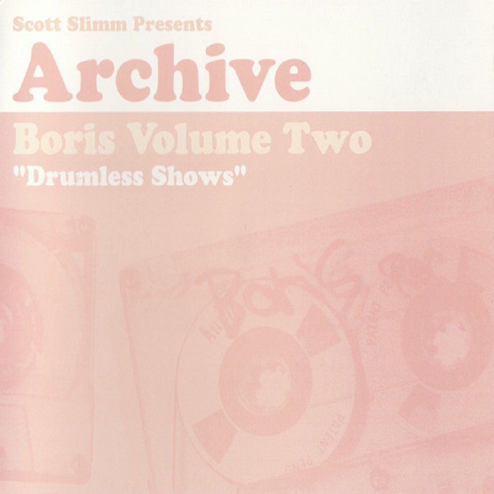 Boris - Archive Volume Two - Drumless Shows (2005) Cover